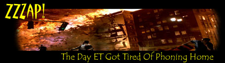ZZZAP! - The Day ET Got Tired Of Phoning Home